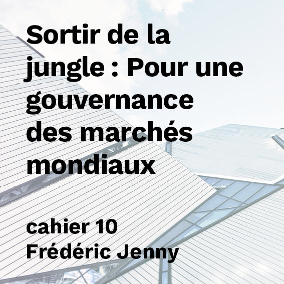 Sortir de la jungle : Pour une gouvernance des marchés mondiaux