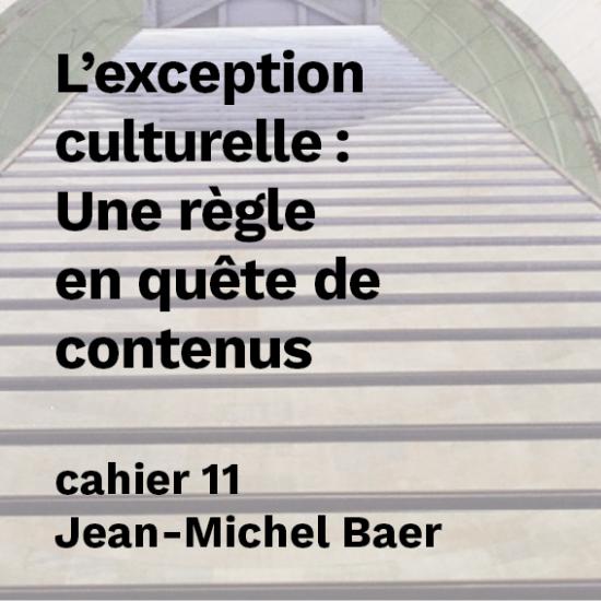 L' exception culturelle : Une règle en quête de contenus