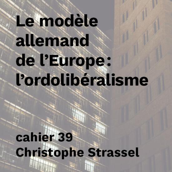 Ordolibéralisme, le modèle allemand de l'Europe