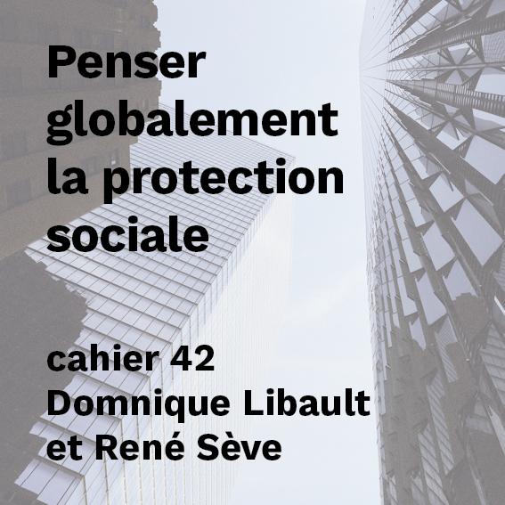 Penser globalement la protection sociale