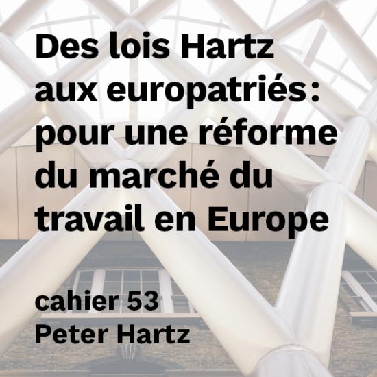 Des lois Hartz aux europatriés : pour une réforme du marché du travail en Europe