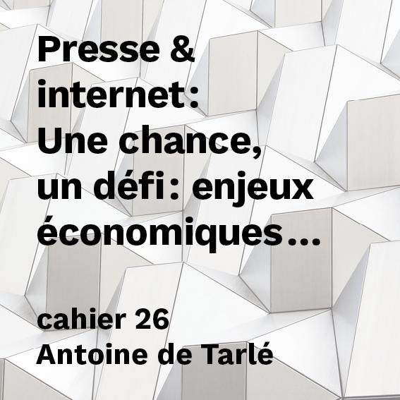 Presse et internet, une chance, un défi : enjeux économiques, enjeux démocratiques