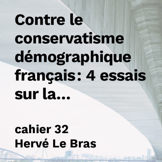 Contre le conservatisme démographique français