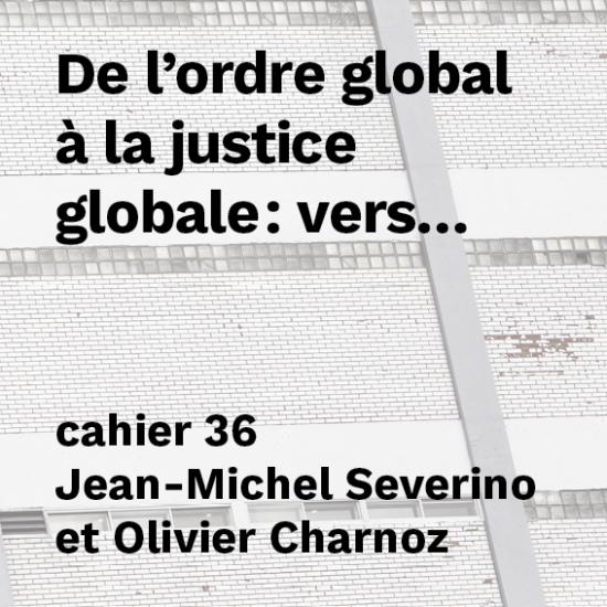De l'ordre global à la justice globale : vers une politique mondiale de régulation