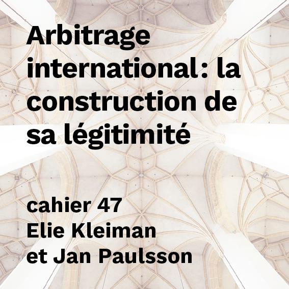 Arbitrage international : la construction de sa légitimité