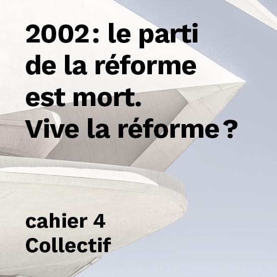 2002 : le parti de la réforme est mort. Vive la réforme ?